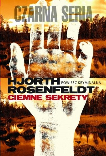Okładka książki Ciemne sekrety Michael Hjorth,Hans Rosenfeldt
