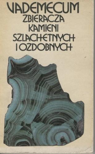 Okładka książki Vademecum zbieracza kamieni szlachetnych i ozdobnych