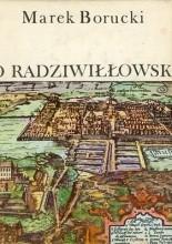 Okładka książki Po radziwiłłowsku : o życiu i działalności politycznej wojewody wileńskiego księcia Karola Radziwiłła
