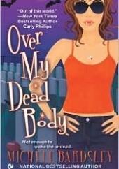 Okładka książki Over My Dead Body Michele Bardsley