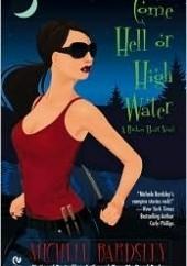 Okładka książki Come Hell or High Water Michele Bardsley