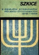 Okładka książki Szkice z dziejów stosunków polsko-żydowskich 1918-1949