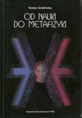 Okładka książki Od nauki do metafizyki Teresa Grabińska