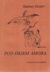 Okładka książki Pod okiem Amora Tadeusz Gicgier