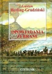 Okładka książki Opowiadania zebrane. T. 1 Gustaw Herling-Grudziński
