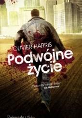 Okładka książki Podwójne życie Olivier Harris