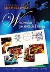 Okładka książki Wędrówka po stołach Europy Barbara Adamczewska,Piotr Adamczewski