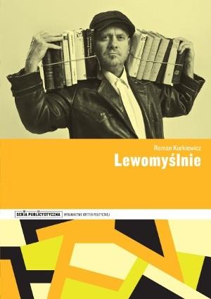 Okładka książki Lewomyślnie Roman Kurkiewicz