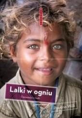 Okładka książki Lalki w ogniu. Opowieści z Indii Paulina Wilk