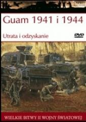 Okładka książki Guam 1941 i 1944 Utrata i odzyskanie Gordon L. Rottman