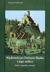 Okładka książki Wędrówki po Dolnym Śląsku i jego stolicy Wojciech Chądzyński