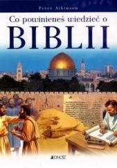 Okładka książki Co powinieneś wiedzieć o Biblii Peter Atkinson