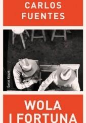 Okładka książki Wola i fortuna Carlos Fuentes