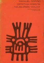 Okładka książki Ostatnia kobieta, najbliższa walka Manuel Cofiño