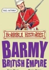 Okładka książki Horrible Histories. Barmy British Empire Terry Deary