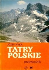 Okładka książki Tatry polskie. Przewodnik Józef Nyka