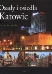 Okładka książki Osady i osiedla Katowic Lech Szaraniec