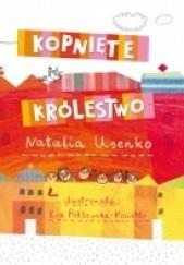 Okładka książki Kopnięte królestwo Natalia Usenko,Ewa Poklewska-Koziełło