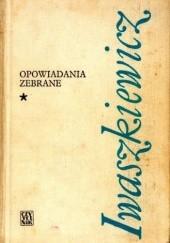 Okładka książki Opowiadania zebrane. T. 1 Jarosław Iwaszkiewicz