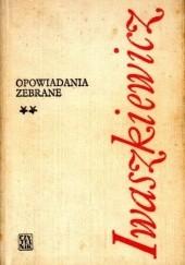 Okładka książki Opowiadania zebrane. T. 2 Jarosław Iwaszkiewicz