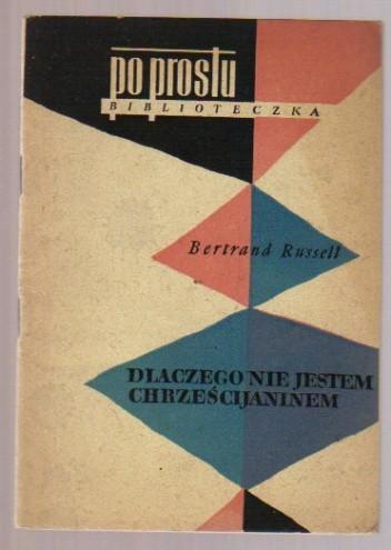 Okładka książki Dlaczego nie jestem chrześcijaninem? Bertrand Russell