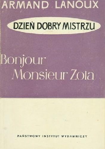 Okładka książki Bonjour, monsieur Zola Armand Lanoux