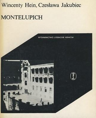 Okładka książki Montelupich Wincenty Hein,Czesława Jakubiec