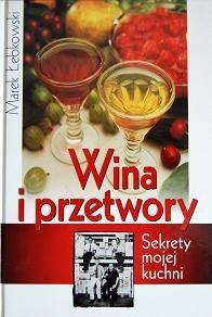 Okładka książki Wina i przetwory Marek Łebkowski
