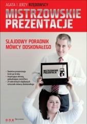 Okładka książki Mistrzowskie prezentacje - slajdowy poradnik mówcy doskonałego Jerzy Rzędowski,Agata Rzędowska