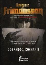 Okładka książki Dobranoc, kochanie Inger Frimansson