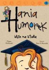 Okładka książki Hania Humorek idzie na studia Megan McDonald