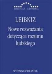 Okładka książki Nowe rozważania dotyczące rozumu ludzkiego Wilhelm Gottfried Leibniz