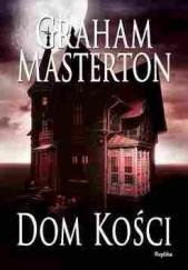 Okładka książki Dom kości Graham Masterton