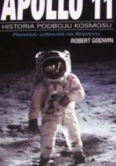 Okładka książki Apollo 11 - pierwszy człowiek na Księżycu Robert Godwin