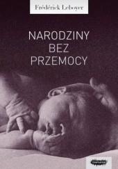 Okładka książki Narodziny bez przemocy Frédérick Leboyer
