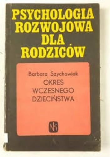 Okładka książki Okres wczesnego dzieciństwa Barbara Szychowiak