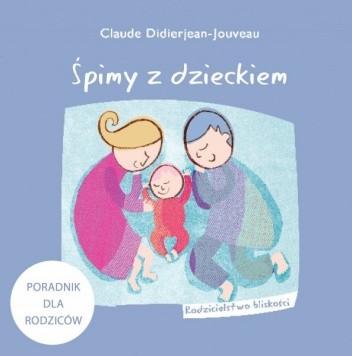 Okładka książki Śpimy z dzieckiem Claude Didierjean-Jouveau