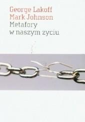 Okładka książki Metafory w naszym życiu Mark Johnson,George Lakoff