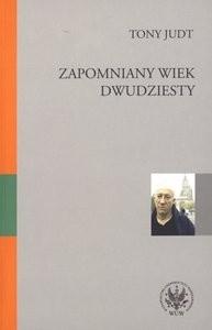 Okładka książki Zapomniany Wiek Dwudziesty. Retrospekcje Tony Judt
