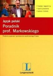 Okładka książki Język Polski. Poradnik Prof. Markowskiego Andrzej Markowski