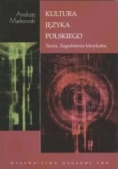 Okładka książki Kultura języka polskiego. Teoria. Zagadnienia leksykalne Andrzej Markowski