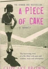 Okładka książki A Piece of Cake: A Memoir Cupcake Brown