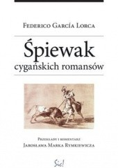 Okładka książki Śpiewak cygańskich romansów Federico García Lorca