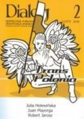 Okładka książki Dialog, nr 2 (651) / luty 2011. Trans-polonia Robert Jarosz,Redakcja miesięcznika Dialog,Julia Holewińska