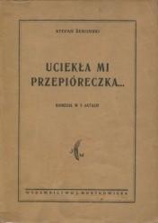 Okładka książki Uciekła mi przepióreczka Stefan Żeromski