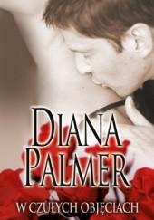 Okładka książki W czułych objęciach Diana Palmer