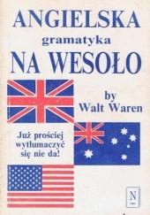 Okładka książki Angielska gramatyka na wesoło Walt Waren