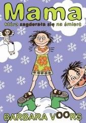 Okładka książki Mama, która zagderała się na śmierć Barbara Voors