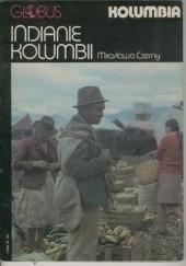 Okładka książki Indianie Kolumbii. Kolumbia Mirosława Czerny