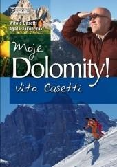 Okładka książki Moje Dolomity! Vito Casetti Witold Casetti,Agata Jakóbczak